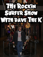 The Rockin Surfer Show with Dave The K