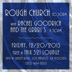 Rough Church Taix 321 Lounge
